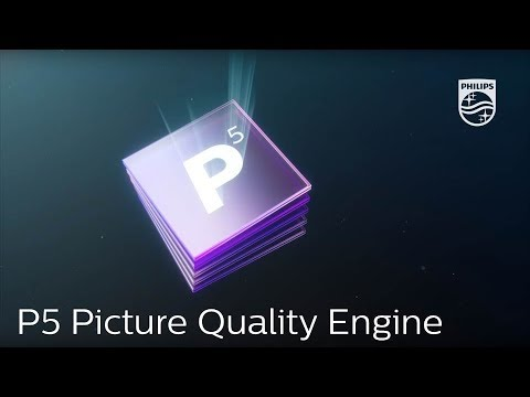 Philips TV P5 Picture Quality Engine: If you like streaming, you'll love the P5