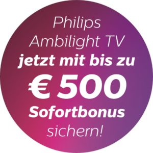 Philips Ambilight TV-Sofortbonus