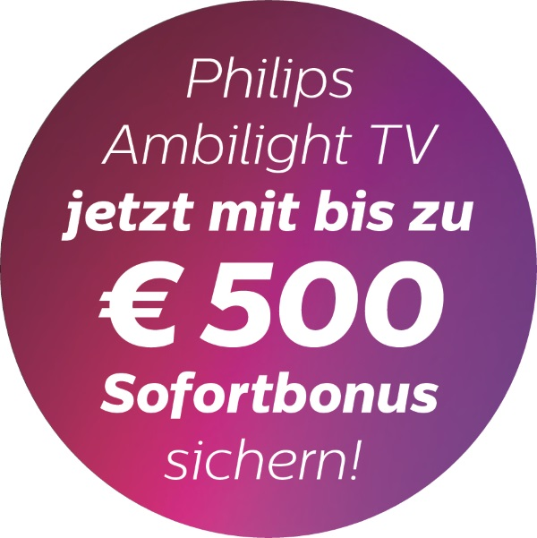 Philips TV Sofortbonus Aktion vom 1.9.2017 bis 30.10.2017 (bis 500 EUR)